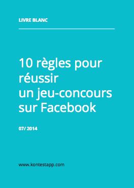 Livre blanc 10 règles pour réussir un jeu-concours Facebook