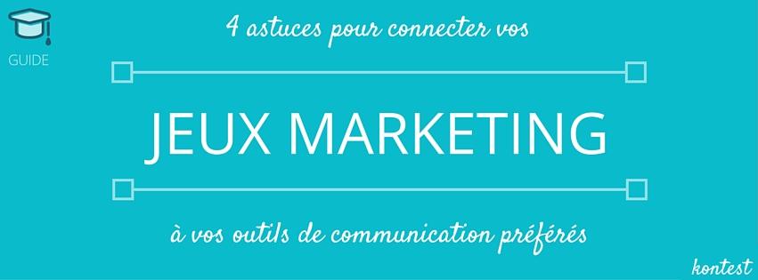 astuces pour connecter un jeu marketing avec outil de communication